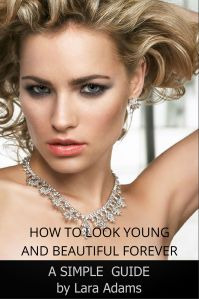 How to Look Young and Beautiful Forever
